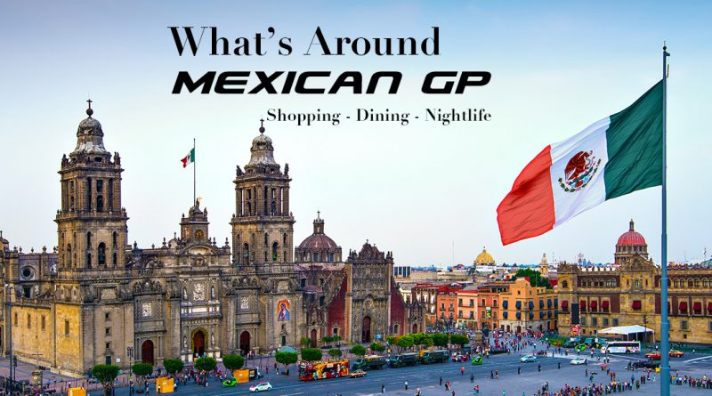 What's Around: Mexican GP